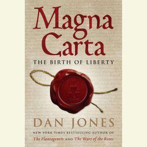 Magna Carta The Birth of Liberty, Dan Jones