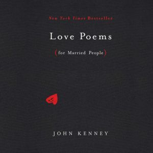 Love Poems for Married People, John Kenney