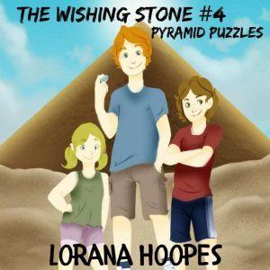 The Wishing Stone #4: Pyramid Puzzles, Lorana Hoopes
