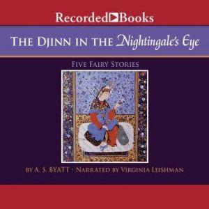 The Djinn In the Nightingale's Eye, A.S. Byatt