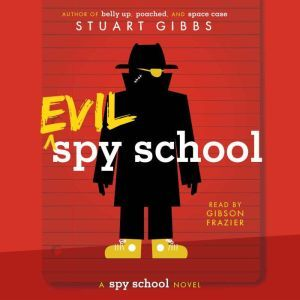 Evil Spy School, Stuart Gibbs