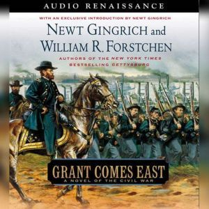 Grant Comes East, Newt Gingrich