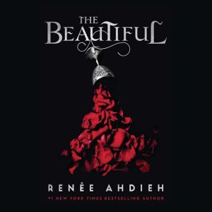 The Beautiful, Renee Ahdieh