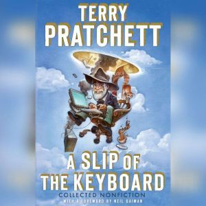 A Slip of the Keyboard: Collected Nonfiction, Terry Pratchett