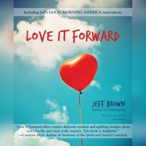 Love It Forward, Jeff Brown