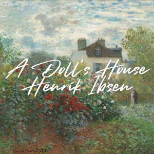 A Doll's House [unabridged], Henrik Ibsen