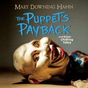 Puppet's Payback, The and Other Chilling Tales, Mary Downing Hahn