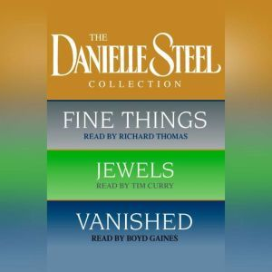 Danielle Steel Value Collection: Fine Things, Jewels, Vanished, Danielle Steel