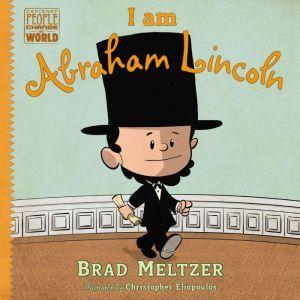 I am Abraham Lincoln, Brad Meltzer