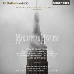 Manhattan Mayhem An Anthology of Tales in Celebration of the 70th year of the Mystery Writers of America, Mary Higgins Clark (Editor)