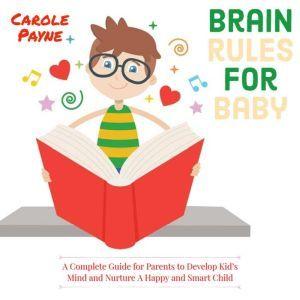 Brain Rules For Baby, Carole Payne