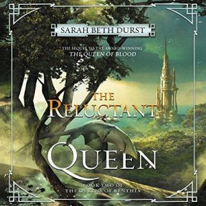 The Reluctant Queen: Book Two of The Queens of Renthia, Sarah Beth Durst