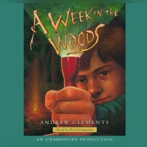 A Week in the Woods, Andrew Clements