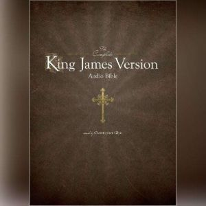 The Complete King James Version Audio Bible, Unknown
