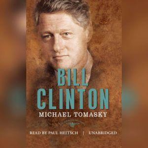 Bill Clinton: The American Presidents, Michael Tomasky