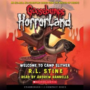 Goosebumps HorrorLand #9: Welcome to Camp Slither, R.L. Stine