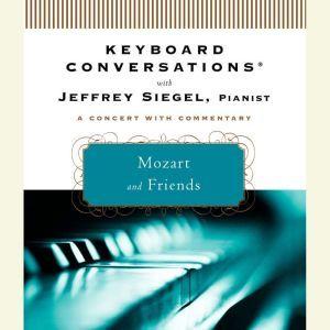 Keyboard Conversations: Mozart and Friends, Jeffrey Siegel