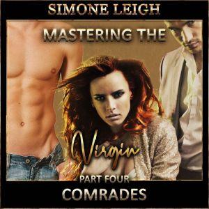Comrades: A BDSM Menage Erotic Romance, Simone Leigh