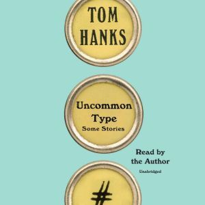 Uncommon Type Some Stories, Tom Hanks