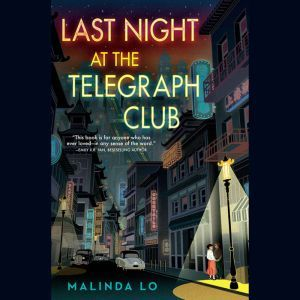 Last Night at the Telegraph Club, Malinda Lo