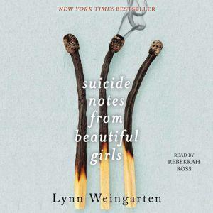 Suicide Notes from Beautiful Girls, Lynn Weingarten