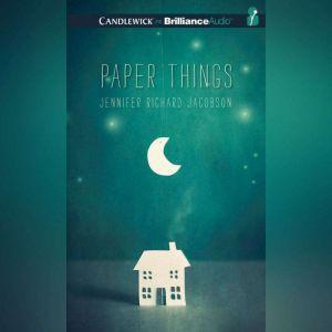 Paper Things, Jennifer Richard Jacobson