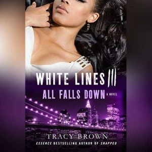 White Lines III: All Falls Down, Tracy Brown