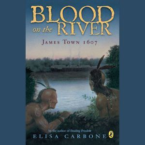 Blood on the River James Town, 1607, Elisa Carbone