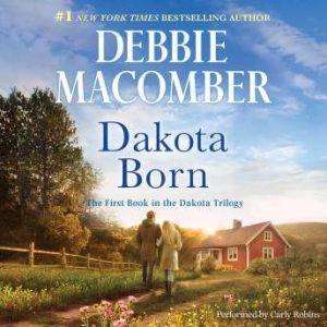 Dakota Born: (The Dakota Series, #1), Debbie Macomber