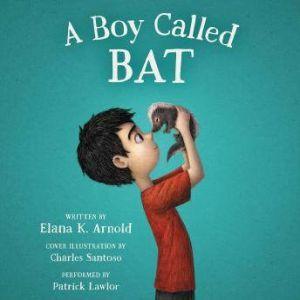 A Boy Called Bat, Elana K. Arnold