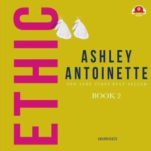 Ethic II, Ashley Antoinette