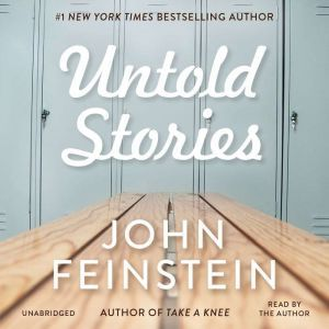 Untold Stories, John Feinstein