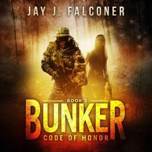 Bunker: Code of Honor, Jay J. Falconer