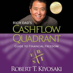 Rich Dad's Cashflow Quadrant Guide to Financial Freedom, Robert T. Kiyosaki