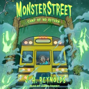 Monsterstreet: Camp of No Return, J.H. Reynolds