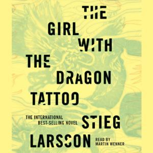 The Girl with the Dragon Tattoo: Book 1 of the Millennium Trilogy, Stieg Larsson