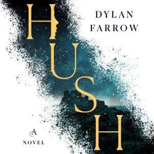 Hush: A Novel, Dylan Farrow