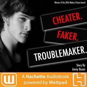Cheater. Faker. Troublemaker., Jenny Rosen
