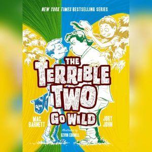 The Terrible Two Go Wild, Mac Barnett; Jory John