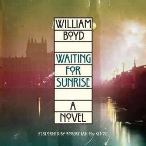 Waiting for Sunrise, William Boyd