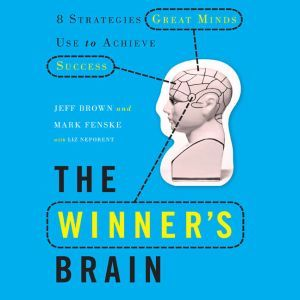 The Winner's Brain: 8 Strategies Great Minds Use to Achieve Success, Jeff Brown