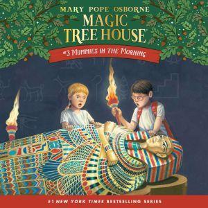 Magic Tree House #3: Mummies in the Morning, Mary Pope Osborne