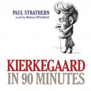 Kierkegaard in 90 Minutes, Paul Strathern