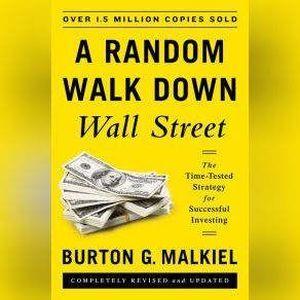 Random Walk Down Wall Street A Time-Tested Strategy for Successful Investing (Eleventh Edition), Burton G. Malkiel