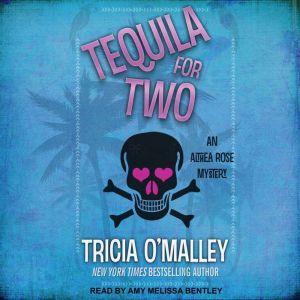 Tequila for Two, Tricia O'Malley