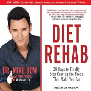Diet Rehab: 28 Days to Finally Stop Craving the Foods That Make You Fat, Antonia Blyth