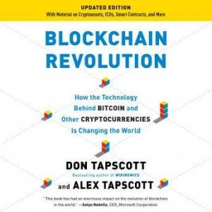 Blockchain Revolution: How the Technology Behind Bitcoin Is Changing Money, Business, and the World, Don Tapscott