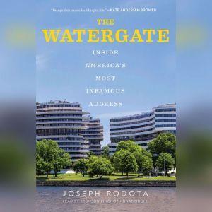 The Watergate: Inside Americas Most Infamous Address, Joseph Rodota