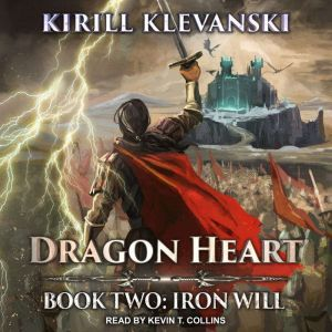 Dragon Heart: Book Two: Iron Will, Kirill Klevanski