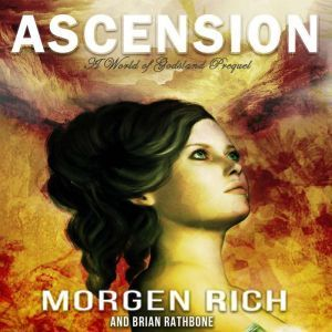 Ascension: Fantasy tale filled with young adult romance, adventure, and discovery, Morgen Rich